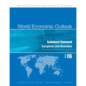 World Economic Outlook - October 2016 - Subdued Demand - Symptoms and
