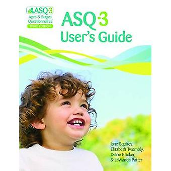 Ages & Stages Questionnaires (ASQ-3) - User's Guide - A Parent-Complete