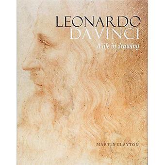 Leonardo da Vinci - A life in drawing by Martin Clayton - 978190974147