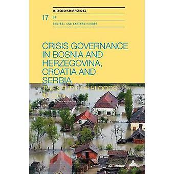Crisis Governance in Bosnia and Herzegovina - Croatia and Serbia - The