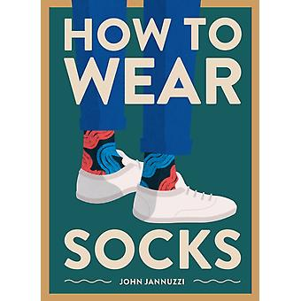 How to Wear Socks by John Jannuzzi