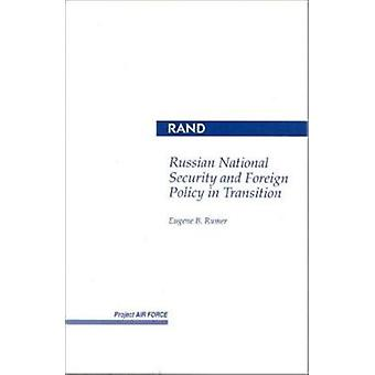 Russian National Security and Foreign Policy in Transition by Eugene