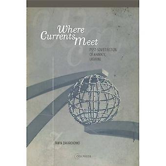 Where Currents Meet: Post-Soviet Fiction of Kharkiv, Ukraine