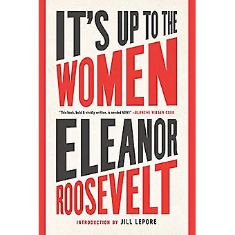 It's Up to the Women by Eleanor Roosevelt - 9781568589428 Book