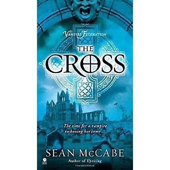 The Cross - Vampire Federation by Sean McCabe - 9780451413161 Book