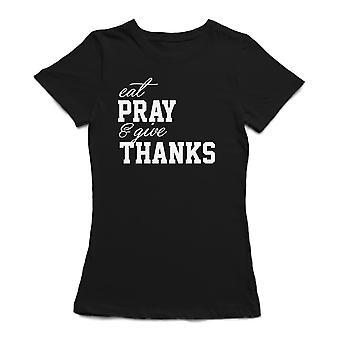Eat Pray & Give Thanks Women's T-shirt
