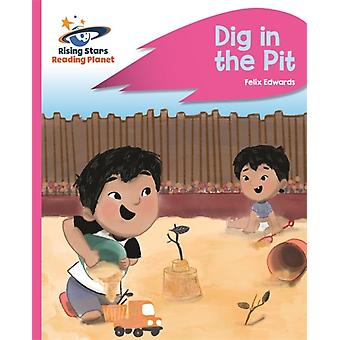 Reading Planet  Dig in the Pit  Pink A Rocket Phonics by Rebecca Law