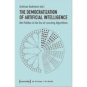 The Democratization of Artificial Intelligence - Net Politics in the E