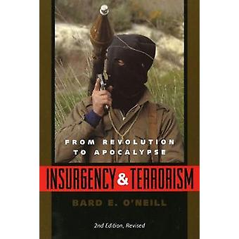 Insurgency and Terrorism  From Revolution to Apocalypse Second Edition Revised by Bard E O Neill