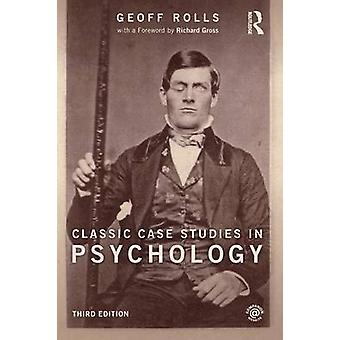 Classic Case Studies in Psychology (3rd Revised edition) by Geoff Rol