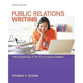 Public Relations Writing - The Essentials of Style and Format by Thoma