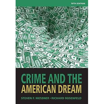 Crime and the American Dream (5th Revised edition) by Steven F. Messn