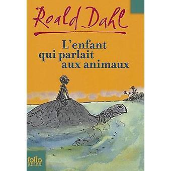 Lenfant qui parlait aux animaux by Dahl & Roald