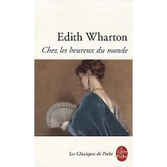 Chez Les Heureux Du Monde by Wharton & Edith