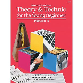 Bastien Theory  Technic Young Beginner Primer B by Bastien & James
