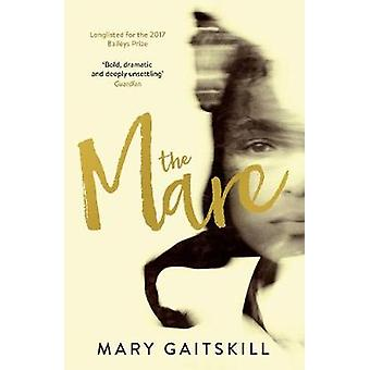 The Mare by Gaitskill & Mary