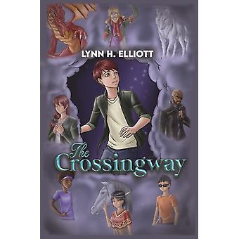 The Crossingway by Elliott & Lynn H.
