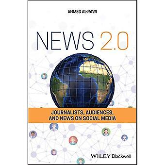 News 2.0: Journalists, Audiences and News on Social Media