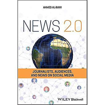 Uutiset 2.0: Toimittajat, yleisöt ja uutiset sosiaalisessa mediassa
