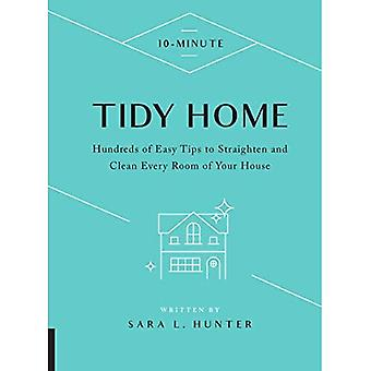 10-Minute Tidy Home: Hundreds of Easy Tips to Straighten and Clean Every Room of Your House (10 Minute)