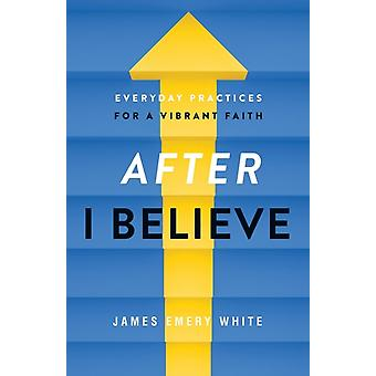 After I Believe by James Emery White