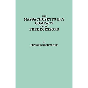The Massachusetts Bay Company and Its Predecessors by Rose-Troup - 97
