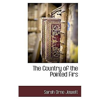 The Country of the Pointed Firs by Sarah Orne Jewett - 9781116314205