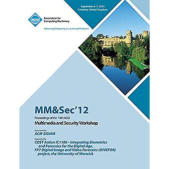 MM&Sec' 12 Proceedings of the 14th ACM Multimedia and Security Wo