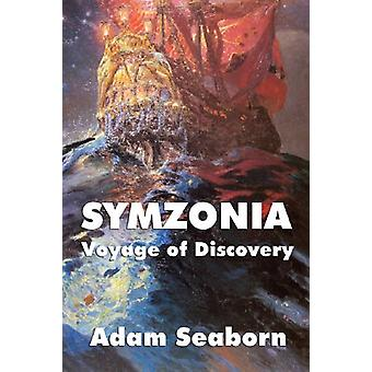Symzonia - Voyage of Discovery by Adam Seaborn - 9781604597202 Book