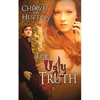 The Ugly Truth by Cheryel Hutton - 9781612178547 Book