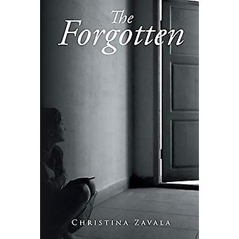 The Forgotten by Christina Zavala - 9781644716021 Book