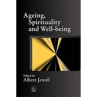 Åldrande - Andlighet och välbefinnande av Albert Jewell - Malcolm Golds