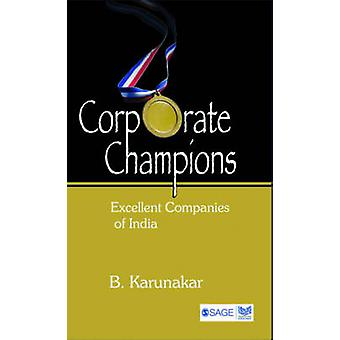 Corporate Champions - Excellent Companies of India by B. Karunakar - 9