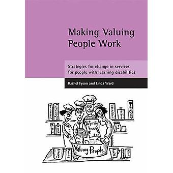 Making Valuing People Work Strategies for change in services for people with learning disabilities