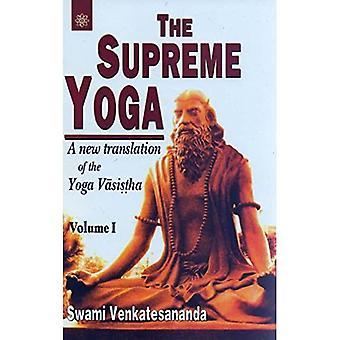 The Supreme Yoga: A New Translation of the Yoga Vasistha (Budista Tradition S.)