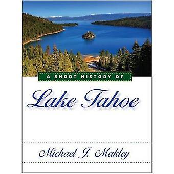 A Short History of Lake Tahoe by Michael Makley