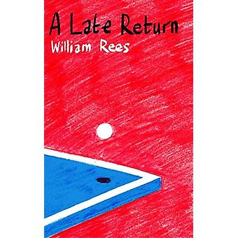 Late Return A by William Rees
