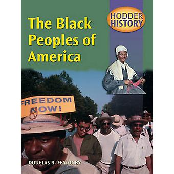 Hodder History The Black Peoples Of America mainstream edn by Douglas Featonby