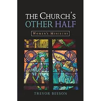 The Churchs Other Half  Womens Ministry by Trevor Beeson