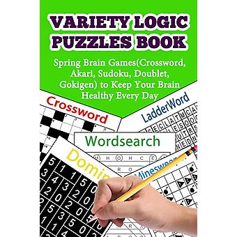 Variety Logic Puzzles Book  Spring Brain GamesWordsearch Domino LadderWord Minesweeper Crossword to Keep Your Brain Healthy Every Day by Ronald Blau