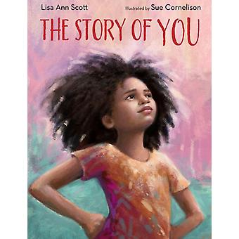 The Story of You by Lisa Ann Scott & Sue Cornelison