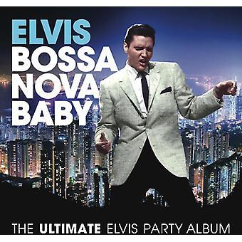 Elvis Presley - Bossa Nova Baby: The Ultimate Elvis Presley Party [CD] USA import