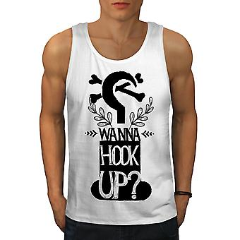 Wanna Hook Up Slogan Men WhiteTank Top | Wellcoda