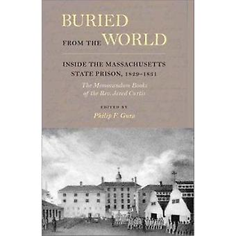 Begraven van de wereld - in de Massachusetts State Prison - 1829-1