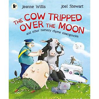 The Cow Tripped Over the Moon by Jeanne Willis - Joel Stewart - 97814