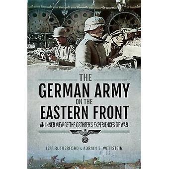 Het Duitse leger aan het oostfront - een innerlijke weergave van de Ostheer van