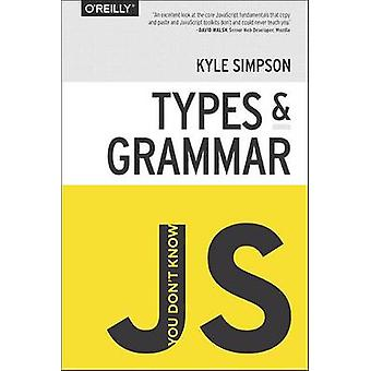 Et tiedä, JS - tyypit & kielioppi Kyle Simpson - 9781491904190 B
