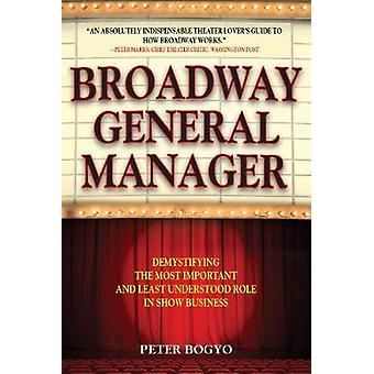 Broadway General Manager - Demystifying the Most Important and Least U