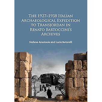 The 1927-1938 Italian Archaeological Expedition to Transjordan in Ren