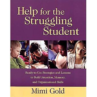 Hilfe für die kämpfenden Student: Ready-to-Use Strategien und Lektionen, Aufmerksamkeit, Gedächtnis und organisatorische Fähigkeiten zu bauen